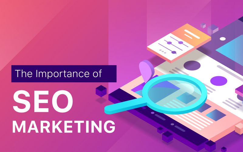 The Importance of SEO Marketing