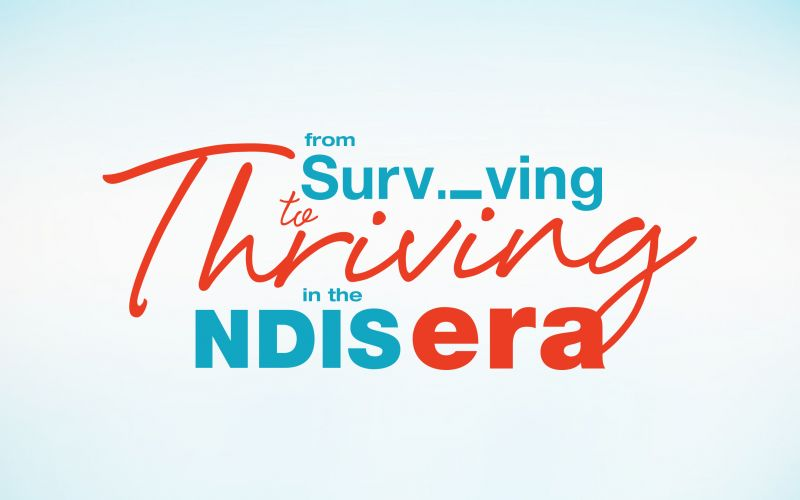 Innovation Taking You from Surviving to Thriving in the NDIS Era