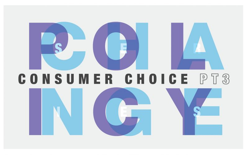 Policy Changes - A Shift to Consumer Choice