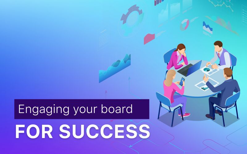 Engaging your Board for Success