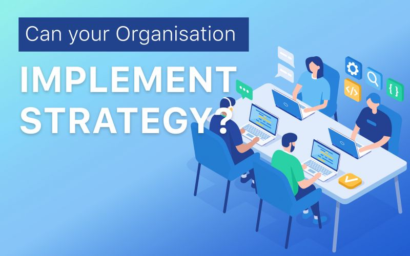 Can your Organisation Implement Strategy?